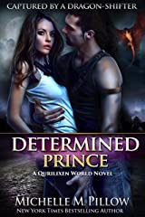 Determined Prince: A Qurilixen World Novel (Captured by a Dragon-Shifter Book 1) Kindle Edition