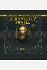 John Wesley Powell: Soldier, Scientist, and Explorer (Famous Explorers of the American West) Library Binding