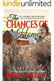 The Chances of Home: A sweet western romance (The Cowboy Brotherhood of Clearwater County Book 3)