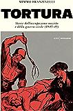 Tortura: Storie dell'occupazione nazista e della guerra civile (1943-45)