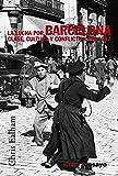 La lucha por Barcelona: Clase, cultura y conflicto   1898-1937 (Alianza Ensayo)