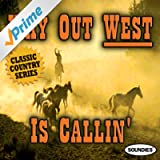 Way Out West Is Callin' - Classic Country Series