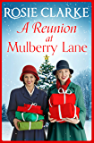 A Reunion at Mulberry Lane: The brand NEW festive instalment in the bestselling Mulberry Lane series for 2020 (The Mulberry Lane Series Book 6)