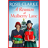 A Reunion at Mulberry Lane: A heartwarming saga from bestseller Rosie Clarke (The Mulberry Lane Series Book 6)