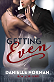 Getting Even: Ladies (Iron Orchids Book 13)
