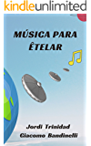 MÚSICA PARA ÊTELAR (Spanish Edition)