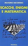 Scacchi, enigmi e matematica