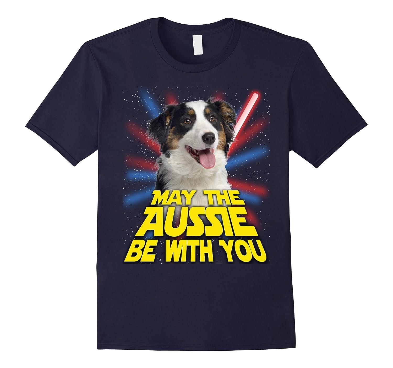May The Aussie Be With You TShirt australian shepherd dog-Vaci