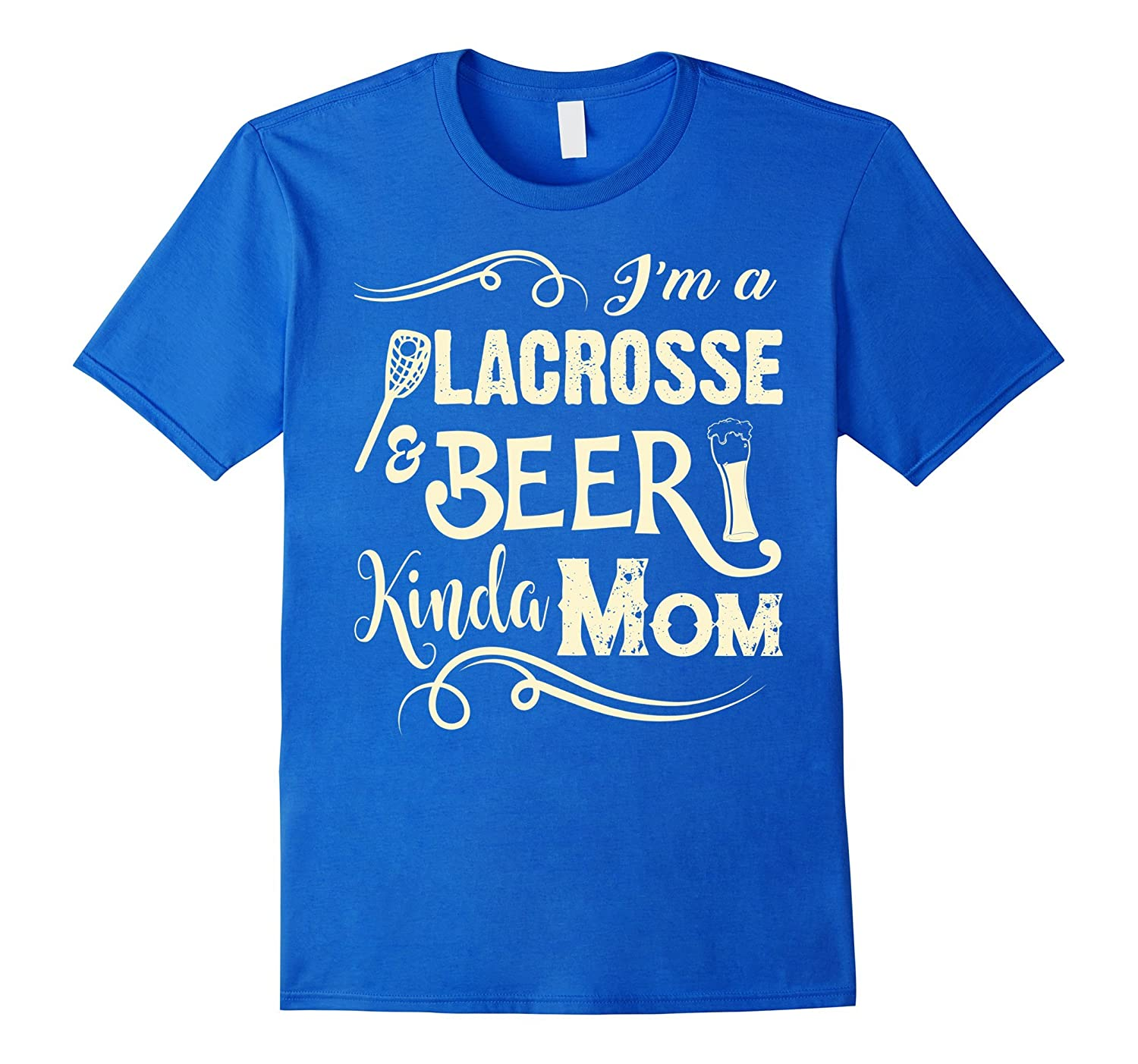 Lacrosse Mom T Shirt Lacrosse And Beer Kinda Mom T Shirt-CD
