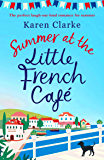 Summer at the Little French Cafe: The perfect laugh out loud romance for summer (English Edition)