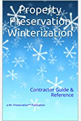 Property Preservation Winterization: Contractor Guide & Reference Kindle Edition