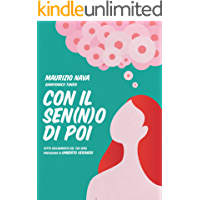 Con il sen(n)o di poi: Tutto sull'aumento del tuo seno. Prefazione di Umberto Veronesi.