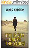 THE BODY UNDER THE SANDS: a historical murder mystery with a stunning twist (The Inspector Blades mysteries Book 1)