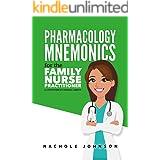 Pharmacology Mnemonics for the Family Nurse Practitioner