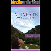 Alinéate con el universo: La guía en 3 etapas para tu transformación, bienestar y éxito