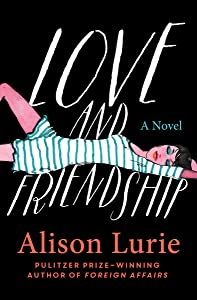Love and Friendship: A Novel
