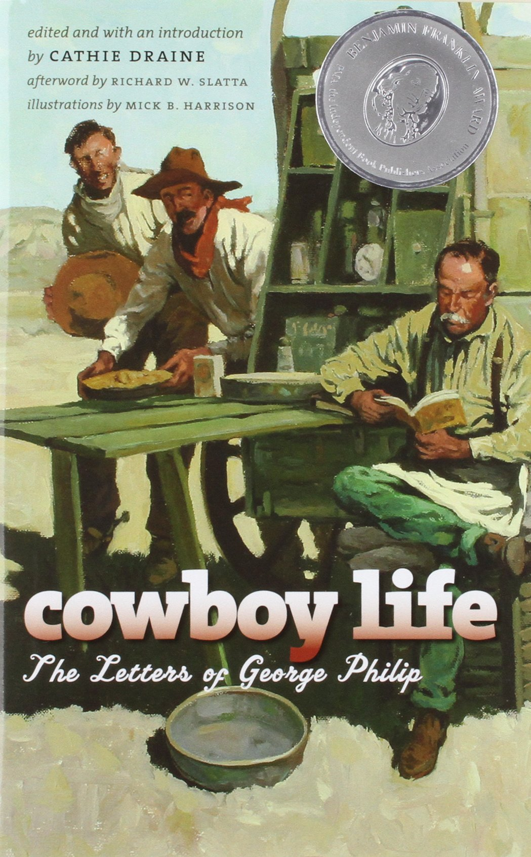 Cowboy Life: The Letters of George Philip