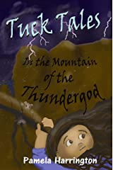 Tuck Tales In the Mountain of the Thunder God Kindle Edition