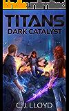 Titans: Dark Catalyst (Book 2 of the Titans Saga)