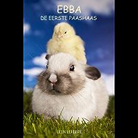 Ebba, de eerste paashaas (LENTE) (VIER SEIZOENEN Book 2)