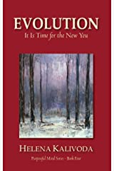 Evolution, It Is Time for the New You (Purposeful Mind - Book 4)