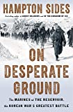 On Desperate Ground: The Marines at The
