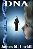 DNA: Edition 2 (The Alex Cave Series. Book 6)