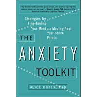 The Anxiety Toolkit: Strategies for Fine-Tuning Your Mind and Moving Past Your Stuck Points