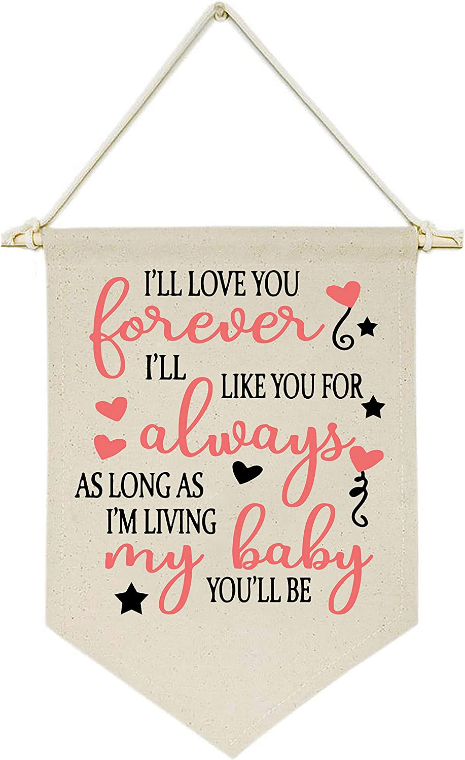 Topthink I'll Love You Forever,I'll Like You for Always,As Long As I'm Living,My Baby You'll Be - Hanging Flag Banner Wall Sign Decor Gift for Baby Kids Girl Boy Nursery Teen Room Front Door