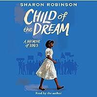Child of the Dream: A Memoir of 1963