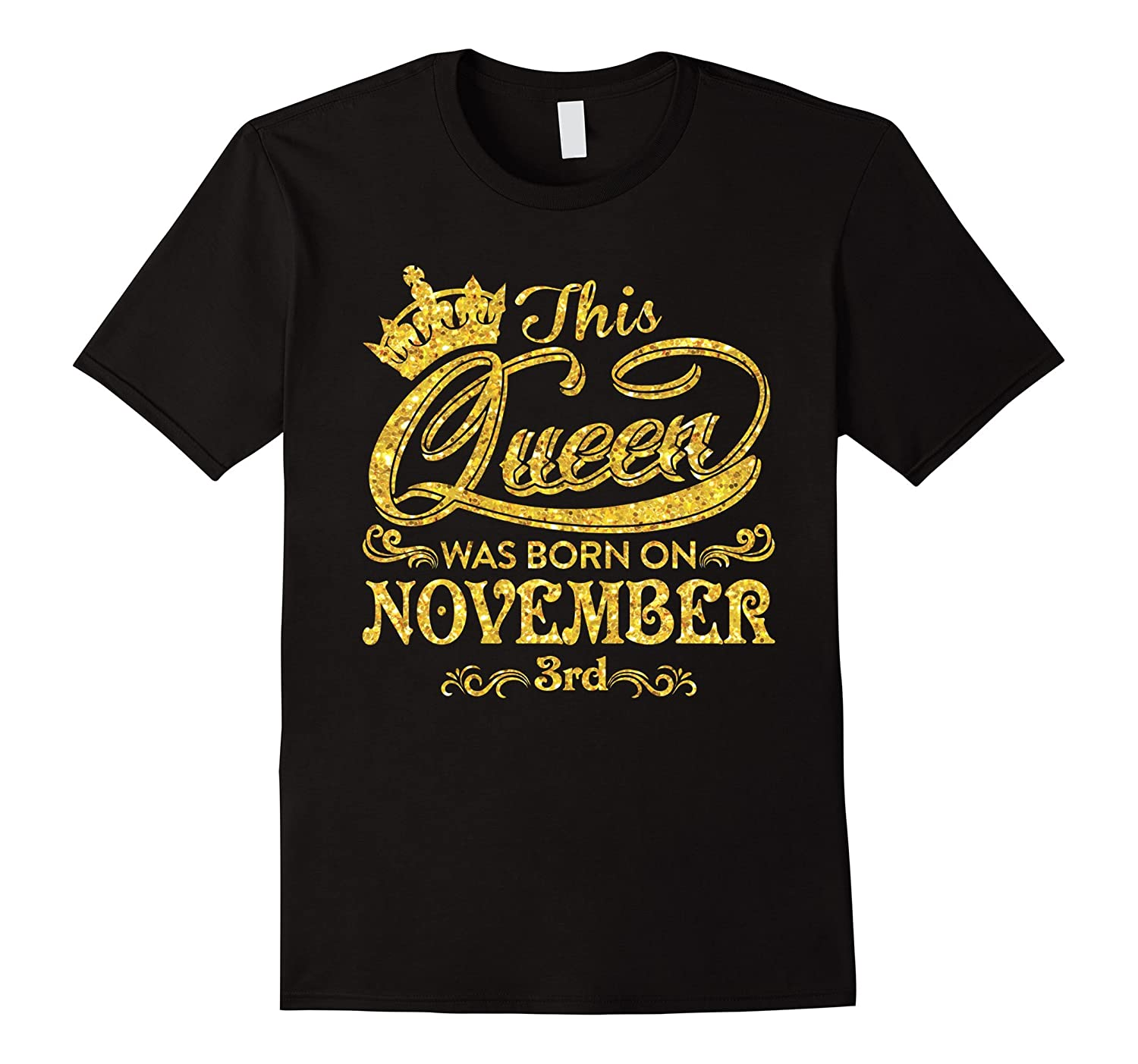 This Queen Was Born On November 3rd T-shirt November Queens-CL