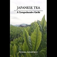 Japanese Tea: A Comprehensive Guide (English Edition)