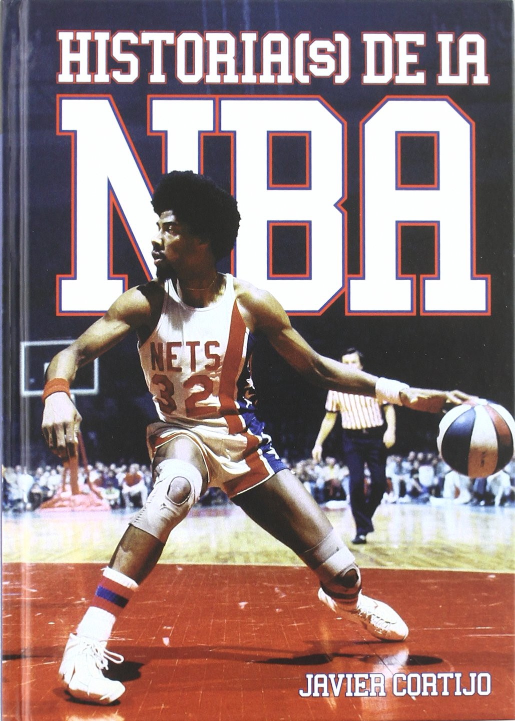 Historia(s) de la NBA Tapa dura – 15 dic 2011 Javier Cortijo Bernardos Bookland Press Editores 8493848441 Baloncesto