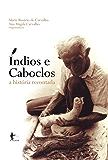 Índios e caboclos : a história recontada