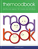 The Mood Book: Identify and Explore 100 Moods and Emotions