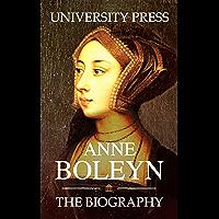 Anne Boleyn: The Biography (English Edition)