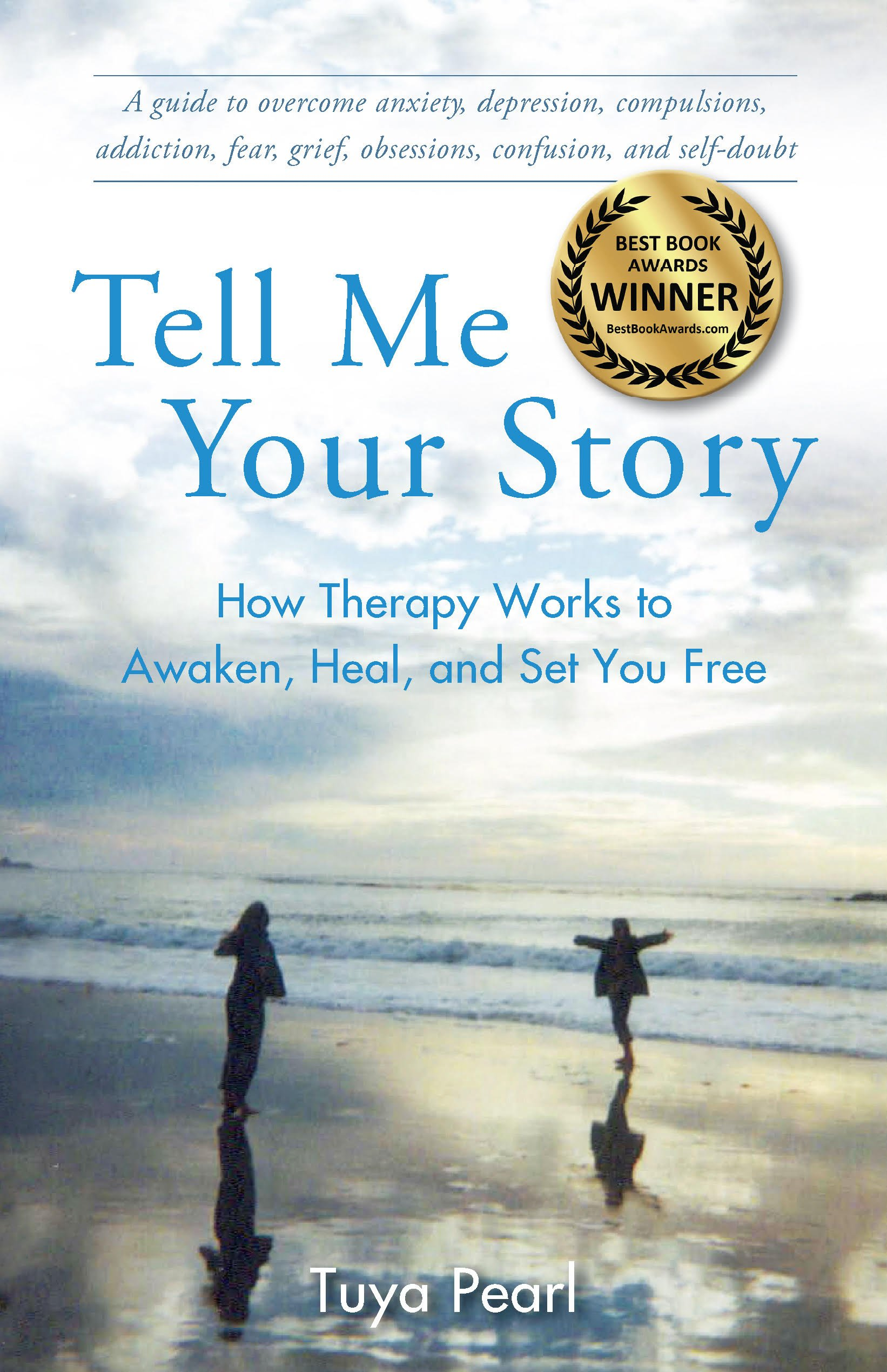 Tell Me Your Story: How Therapy Works to Awaken, Heal, and Set You