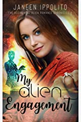 My Alien Engagement: A Short Novella (The Accidental Alien Romance Chronicles Book 2) Kindle Edition