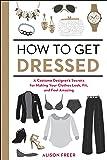 How to Get Dressed: A Costume Designer's Secrets
