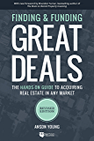 Finding and Funding Great Deals: Revised Edition: The Hands-On Guide to Acquiring Real Estate in Any Market