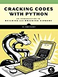 Cracking Codes with Python: An Introduction to Building and Breaking Ciphers