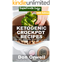 Ketogenic Crockpot Recipes: Over 205 Ketogenic Recipes full of Low Carb Slow Cooker Meals (Ketogenic Crockpot Natural Weight Loss Transformation Book Book 18) (English Edition)