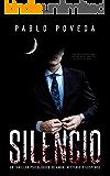 Silencio: una novela de Don, el millonario que llega donde la justicia no puede: Un thriller psicológico (Serie Don nº 4…