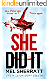 She Did It: From the million-copy best seller comes a gripping tale of secrets, lies and revenge.