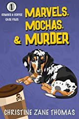 Marvels, Mochas, and Murder: A Modern Cozy Mystery (Comics and Coffee Case Files Book 1) Kindle Edition
