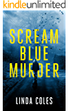 Scream Blue Murder: Two British cold cases are about to turn red hot… (Jack Rutherford and Amanda Lacey Book 7)