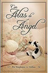 Con alas de ángel (Spanish Edition) Kindle Edition