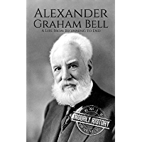 Alexander Graham Bell: A Life From Beginning to End (Biographies of Inventors) (English Edition)