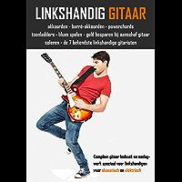 Linkshandig gitaar: Compleet gitaar lesboek en naslagwerk speciaal voor linkshandigen voor akoestisch en elektrisch