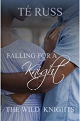 Falling for a Knight (The Wild Knights Book 1) Kindle Edition